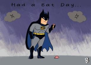 """""""Had a Bat Day"""" - Batman"""