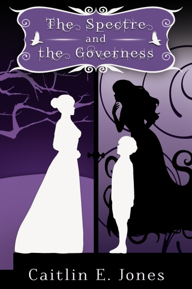 """The Spectre and the Governess"" by Caitlin E. Jones - Book Cover (2nd Edition)"