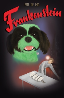 """Pete the Dog"" Frankenstein - Custom Movie Poster Request"