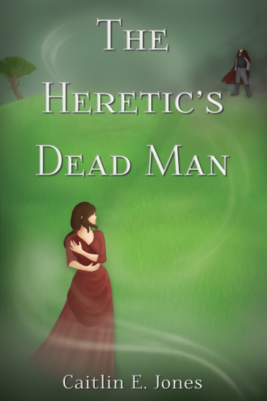 """The Heretic's Dead Man' by Caitlin E. Jones - Book Cover"